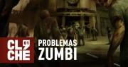 ClicheCast - Problemas Zumbis