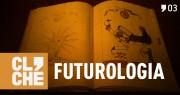 Clichecast#03 - Futurologia