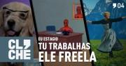Clichecast#04 - EU estagio, TU trabalhas, ELE freela