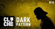 Clichecast#08 - Dark Pattern