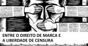 Entre o Direito de Marca e a Liberdade de Censura