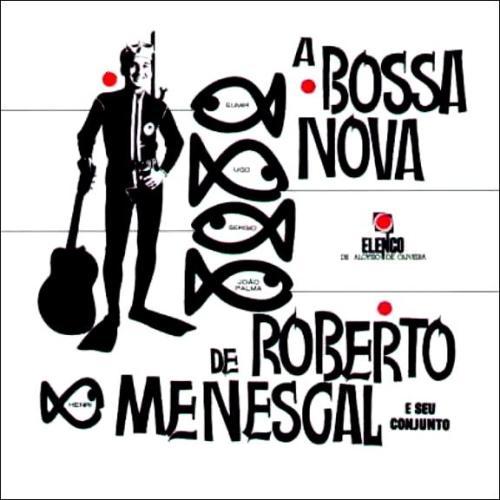Roberto Menescal (os nomes dentro dos peixinhos são de músicos que têm participações nas canções), 1963