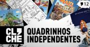 Clichecast#12 - Quadrinhos Independentes