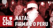 Clichecast#14 – Natal, firma e o peru