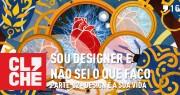 CLICHECAST#16 – SOU DESIGNER E NÃO SEI O QUE FAÇO – PARTE 02 - Design é sua vida