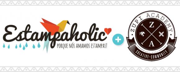 Estampaholic + Zupi Academy