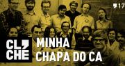 Clichecast#17 –  Minha chapa do C.A