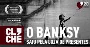 Clichecast#20 –  O Banksy saiu pela loja de presentes