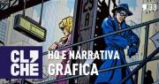 Clichecast#33 – HQ e Narrativa Gráfica