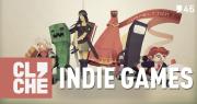 Clichecast#46 - Indie Games